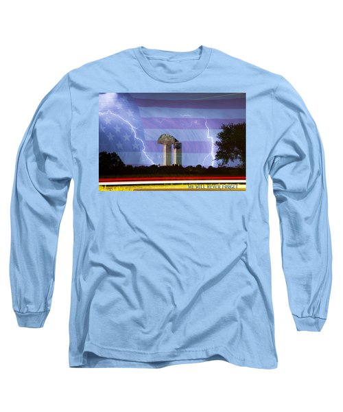 9-11 We Will Never Forget 2011 Poster Long Sleeve T-Shirt