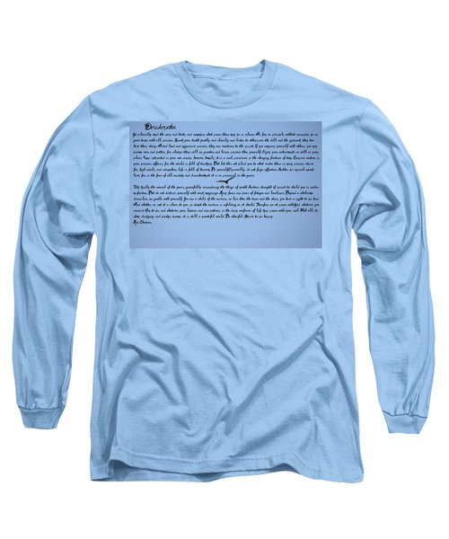 Desiderata Long Sleeve T-Shirt by Bill Cannon
