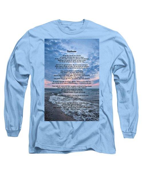 Desiderata Wisdom Long Sleeve T-Shirt