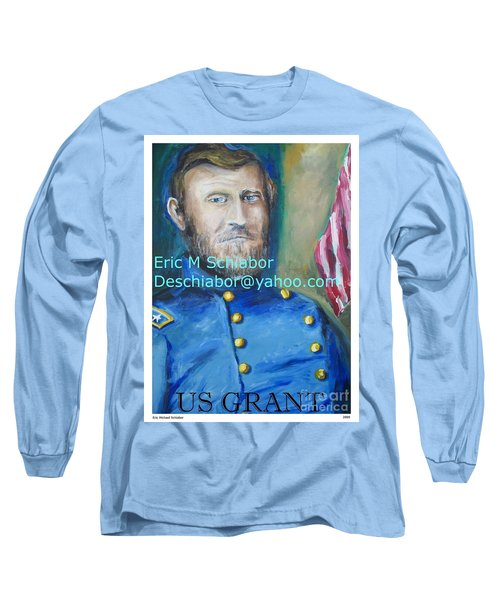 Long Sleeve T-Shirt featuring the painting General Us Grant  by Eric  Schiabor
