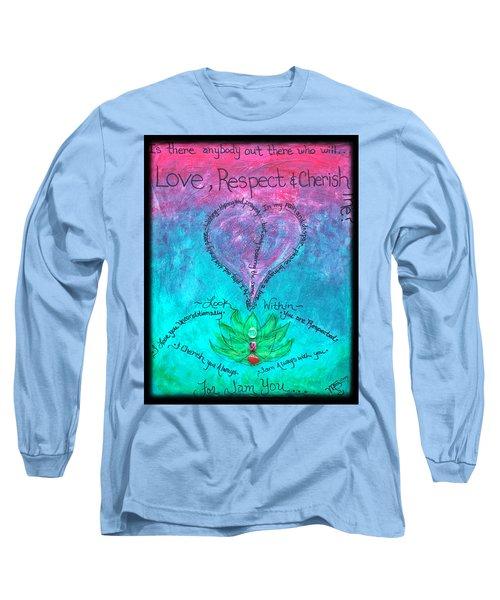 Healing Art - Love Respect And Cherish Me? Long Sleeve T-Shirt