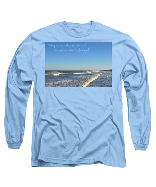Jersey Girl Seaside Heights Quote Long Sleeve T-Shirt