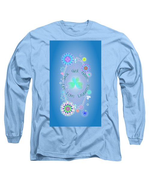 Life Love Laughter Long Sleeve T-Shirt by Ireland Calling