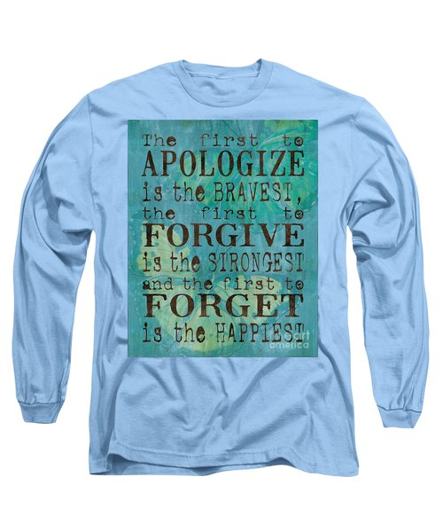 The First To Apologize Long Sleeve T-Shirt
