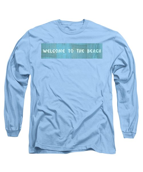 Welcome To The Beach Long Sleeve T-Shirt