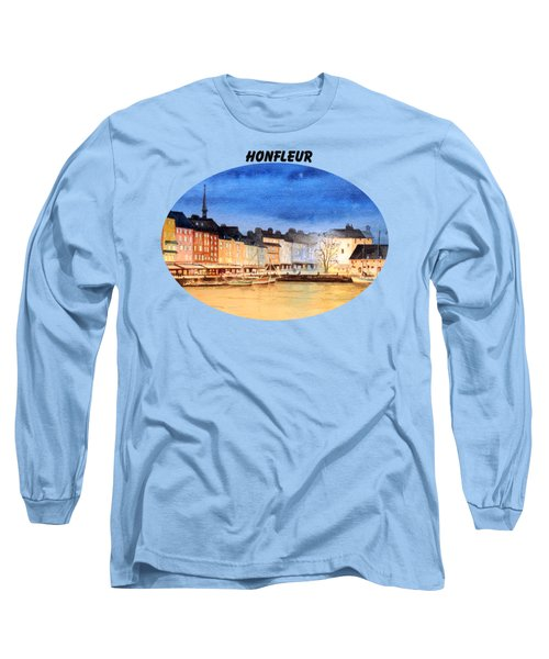Honfleur  Evening Lights Long Sleeve T-Shirt by Bill Holkham