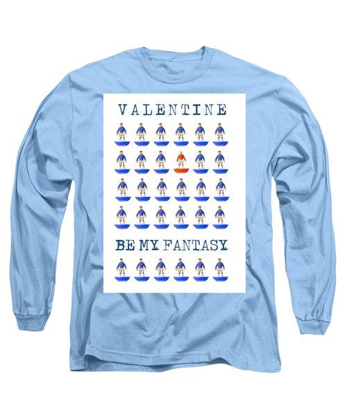 Be My Fantasy Long Sleeve T-Shirt