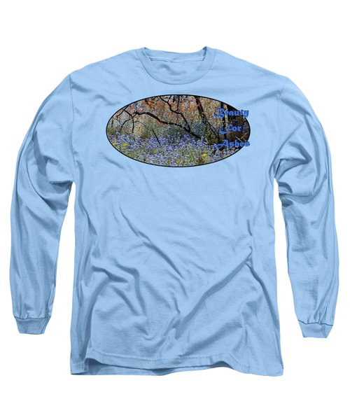 Beauty For Ashes Long Sleeve T-Shirt by Phyllis Denton