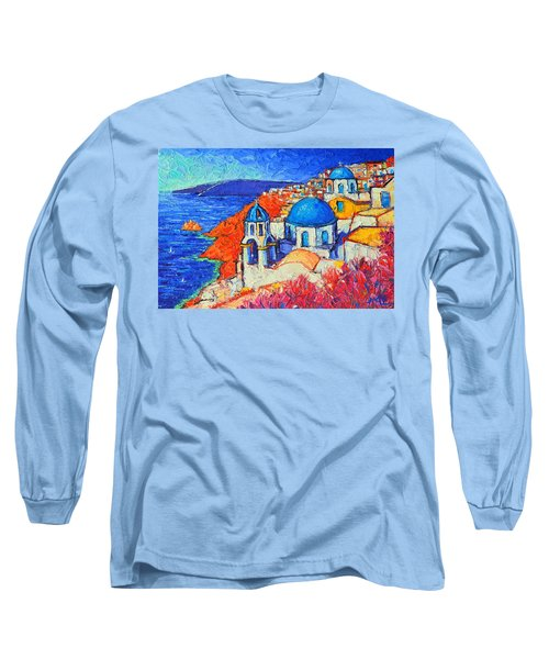 Blue Domes In Oia Santorini Greece Original Impasto Palette Knife Oil Painting By Ana Maria Edulescu Long Sleeve T-Shirt