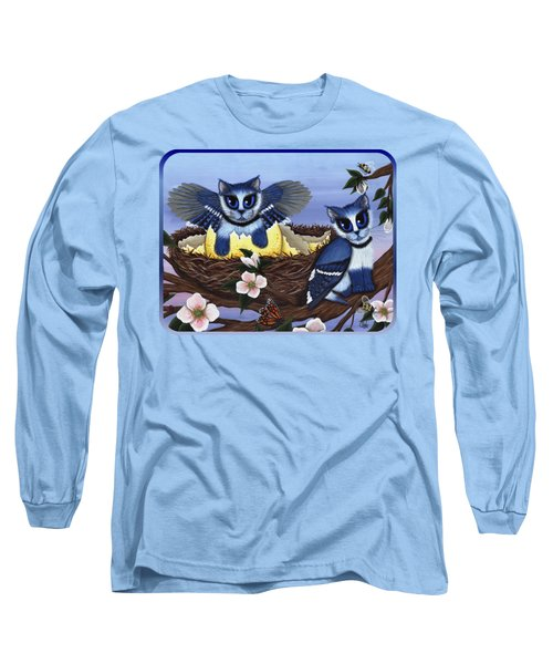 Blue Jay Kittens Long Sleeve T-Shirt by Carrie Hawks