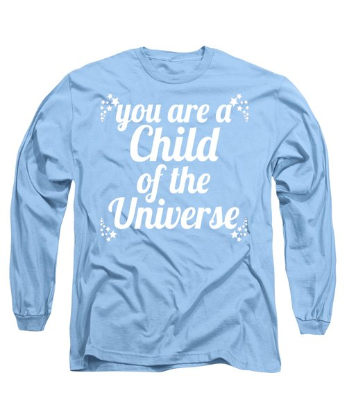 Long Sleeve T-Shirt featuring the digital art Child Of The Universe Desiderata - Blue by Ginny Gaura