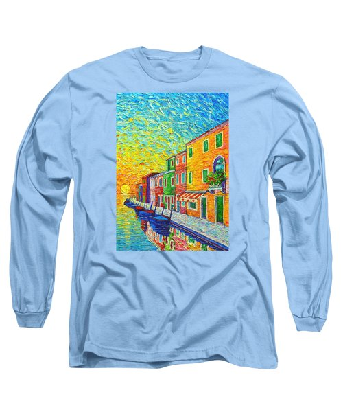 Colorful Burano Sunrise - Venice - Italy - Palette Knife Oil Painting By Ana Maria Edulescu Long Sleeve T-Shirt by Ana Maria Edulescu