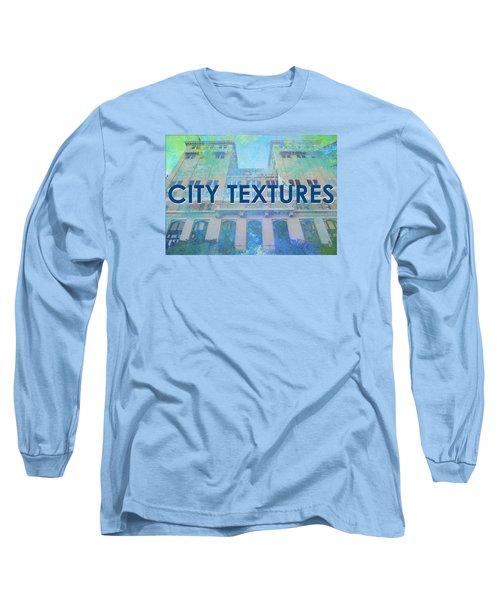 Cool City Textures Long Sleeve T-Shirt by John Fish