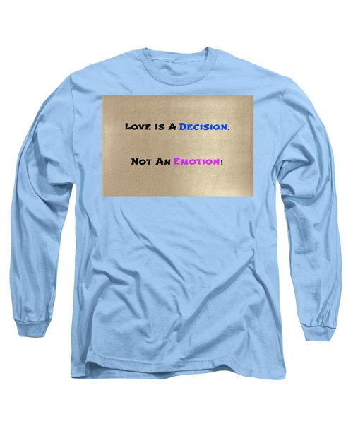 Decision Or Emotion Long Sleeve T-Shirt