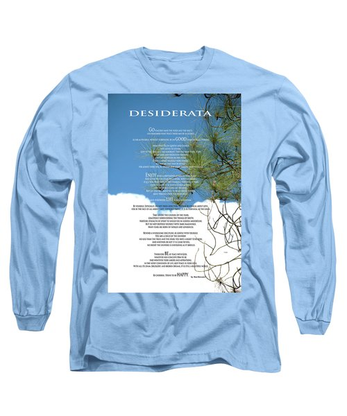 Desiderata Poem Over Sky With Clouds And Tree Branches Long Sleeve T-Shirt by Claudia Ellis
