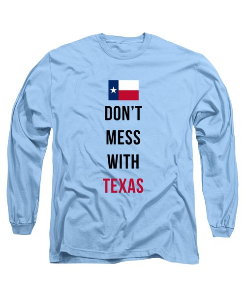 Don't Mess With Texas Tee Blue Long Sleeve T-Shirt