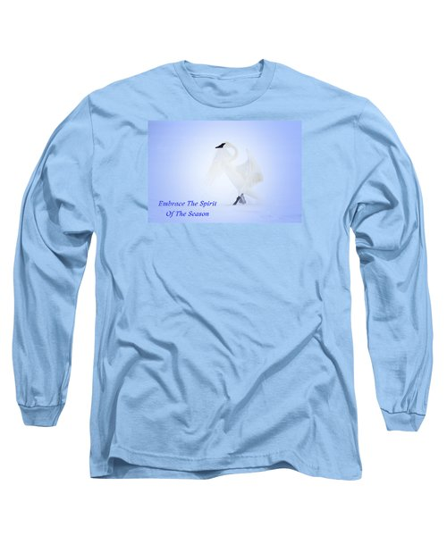 Long Sleeve T-Shirt featuring the photograph Embrace The Spirit Of The Season by Gary Hall