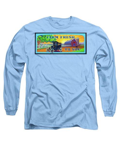 Farm Fresh To You  Long Sleeve T-Shirt