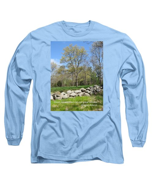 Great Necessities Call Out Great Virtues  Long Sleeve T-Shirt by Deborah Dendler