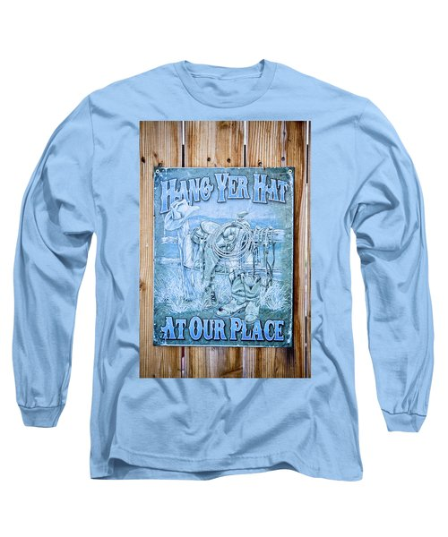 Hang Yer Hat At Our Place Long Sleeve T-Shirt