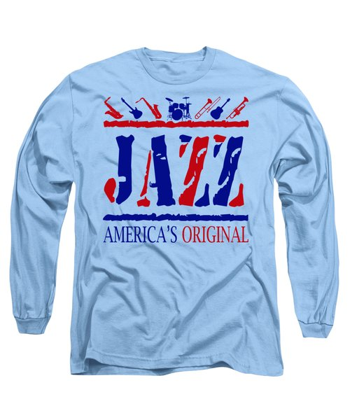 Jazz Americas Original Long Sleeve T-Shirt by David G Paul
