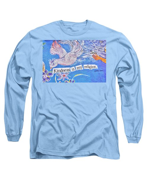 Kindness Is My Religion Long Sleeve T-Shirt by Lanita Williams