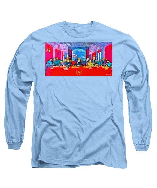 Last Communist Supper 40 - Da Long Sleeve T-Shirt