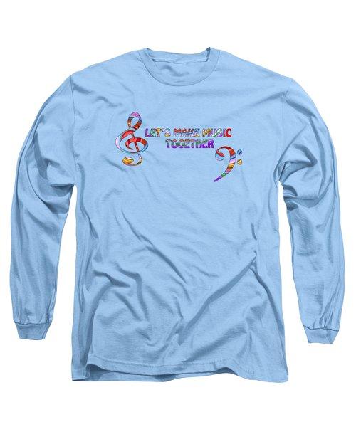 Let's Make Music - Blue Long Sleeve T-Shirt