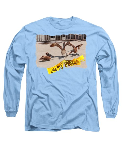 Let's Party Long Sleeve T-Shirt