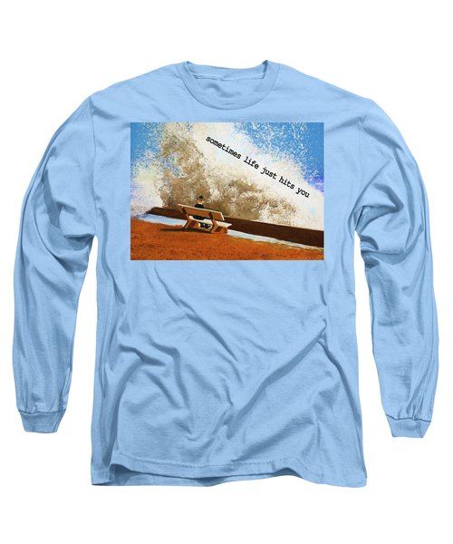 Life Hits You Greeting Card Long Sleeve T-Shirt by Thomas Blood