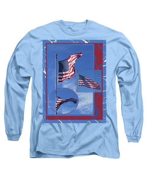 Long May She Wave - American Flag Photo Ensemble W-text And Borders Long Sleeve T-Shirt
