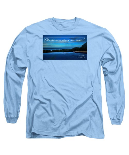 Long Sleeve T-Shirt featuring the photograph Memories We Have Made by Pamela Blizzard