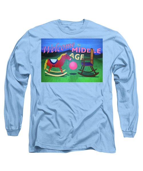 Middle Age Birthday Card Long Sleeve T-Shirt by Thomas Blood