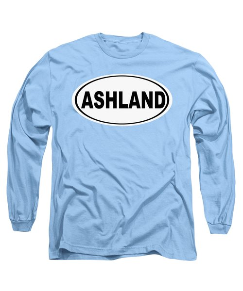 Long Sleeve T-Shirt featuring the photograph Oval Ashland Oregon Or Ohio Home Pride by Keith Webber Jr