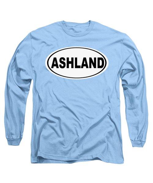 Oval Ashland Oregon Or Ohio Home Pride Long Sleeve T-Shirt