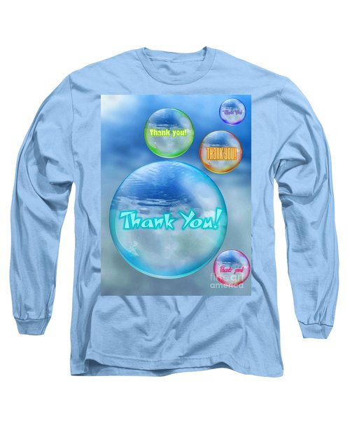 Thank You Bubbles Long Sleeve T-Shirt
