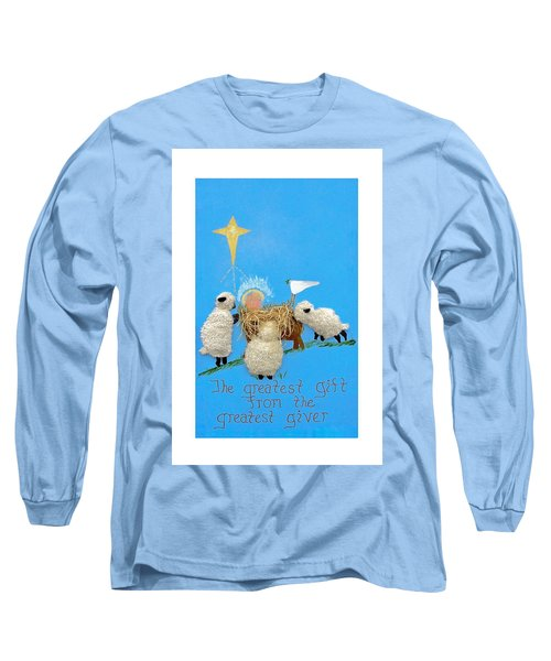 The Greatest Gift Long Sleeve T-Shirt