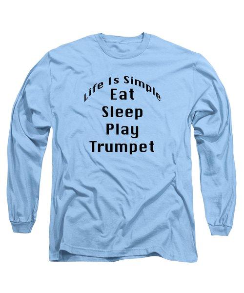 Trumpet Eat Sleep Play Music 5504.02 Long Sleeve T-Shirt