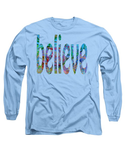 Believe 1001 Long Sleeve T-Shirt