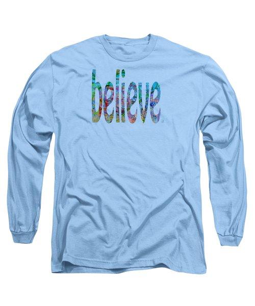 Believe 1001 Long Sleeve T-Shirt