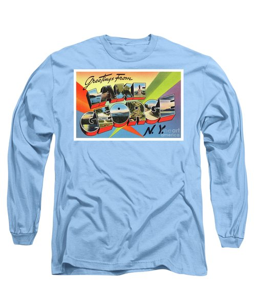 Lake George Greetings Long Sleeve T-Shirt