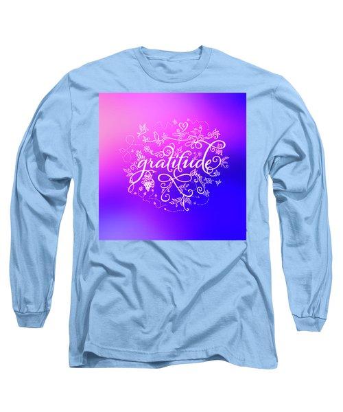 Purply Pink Gratitude Long Sleeve T-Shirt