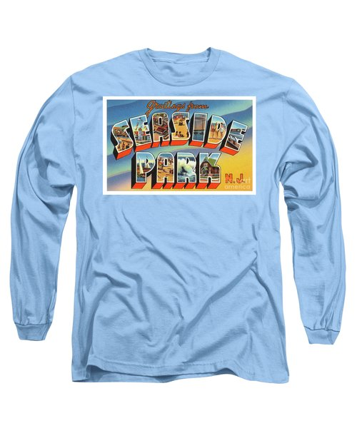 Seaside Park Greetings Long Sleeve T-Shirt