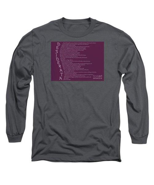 Desiderata 5 Long Sleeve T-Shirt by Wendy Wilton