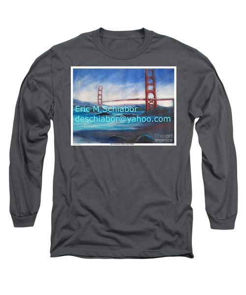 Long Sleeve T-Shirt featuring the painting San Francisco Golden Gate Bridge by Eric  Schiabor