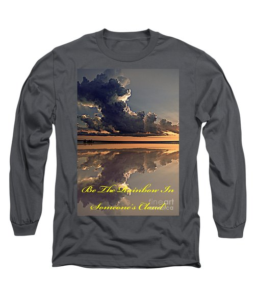 Be The Rainbow Long Sleeve T-Shirt