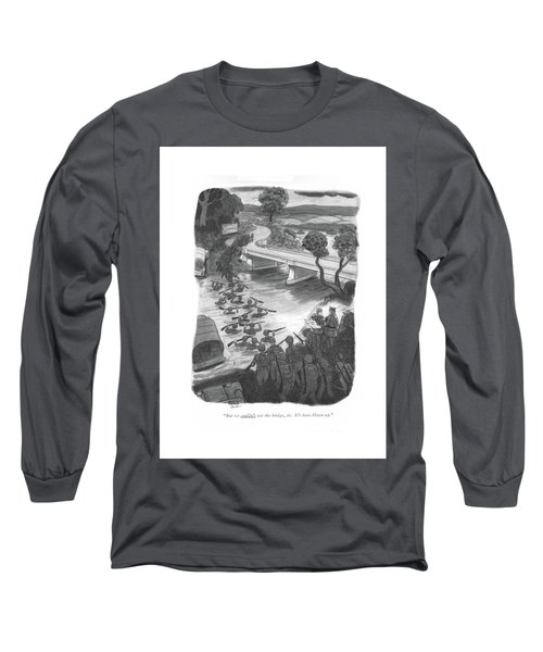 But We Couldn't Use The Bridge Long Sleeve T-Shirt