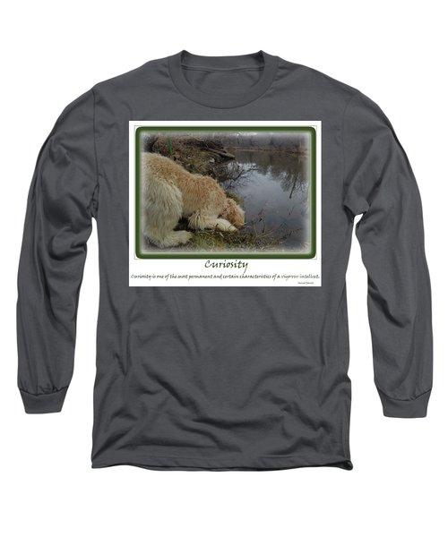 Curiosity Of A Puppy Long Sleeve T-Shirt