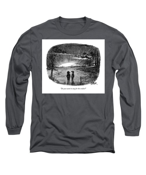 Do You Want To Stay For The Credits? Long Sleeve T-Shirt