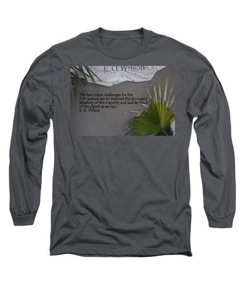 E.o. Wilson Quote Long Sleeve T-Shirt by Kathy Barney